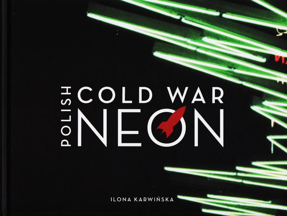Een Neon Randje : Showcase polish cold war neon